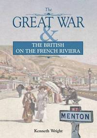 The Great War &; the British on the French Riviera