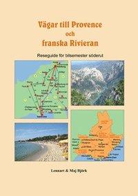 Vägar till Provence och franska Rivieran: reseguide för bilsemester söderut
