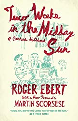 Two Weeks in the Midday Sun: A Cannes Notebook by Roger Ebert