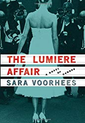The Lumiere Affair: A Novel of Cannes by Sara Voorhees