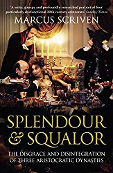 Splendour and Squalor by Marcus Scriven